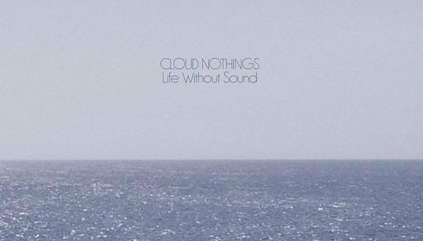 Cloud Nothings get softer but stay interesting on <em>Life Without Sound</em>