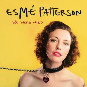 Esme Patterson, We Were Wild