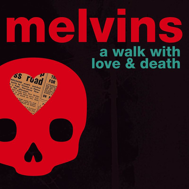 Melvins, A Walk With Love and Death, Dale Crover, King Buzzo