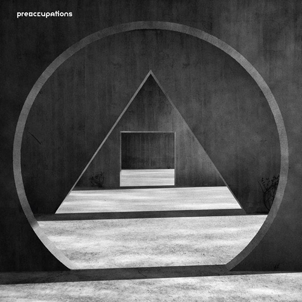 Preoccupations, New Material