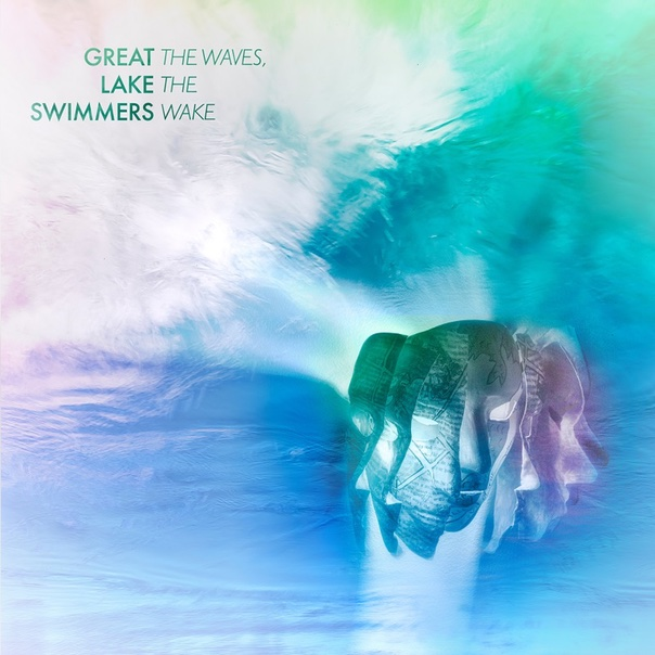 Great Lake Swimmers, The Waves The Lake