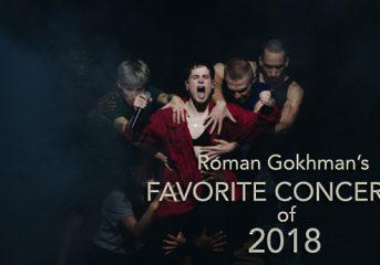 Roman Gokhman's favorite concerts of 2018: 10-6
