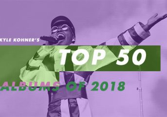 Kyle Kohner's top 50 albums of 2018: 40-31