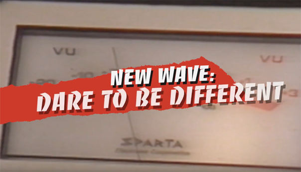 'New Wave: Dare To Be Different' chronicles new wave radio revolution
