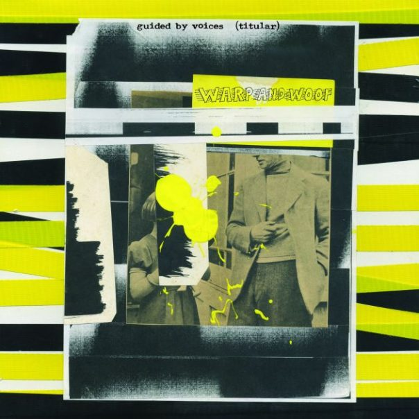 guided by voices, warp and woof