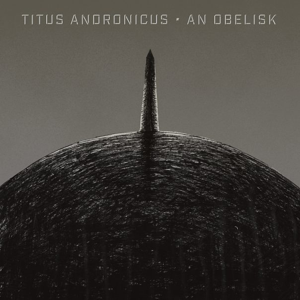 Titus Andronicus, An Obelisk