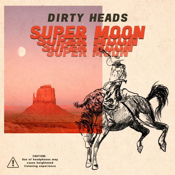 Dirty Heads, Super Moon