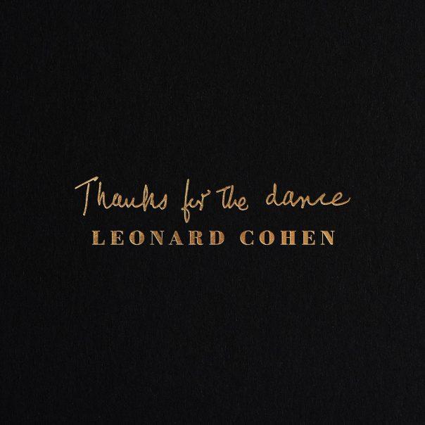 lenard cohen, thanks for the dance